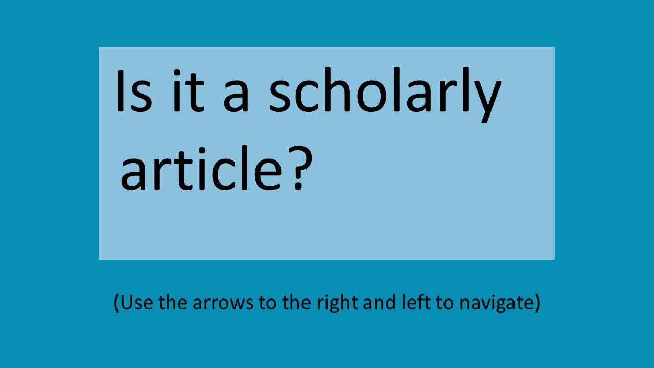 Is it a scholarly article? (Use the arrows to the right and left to navigate)