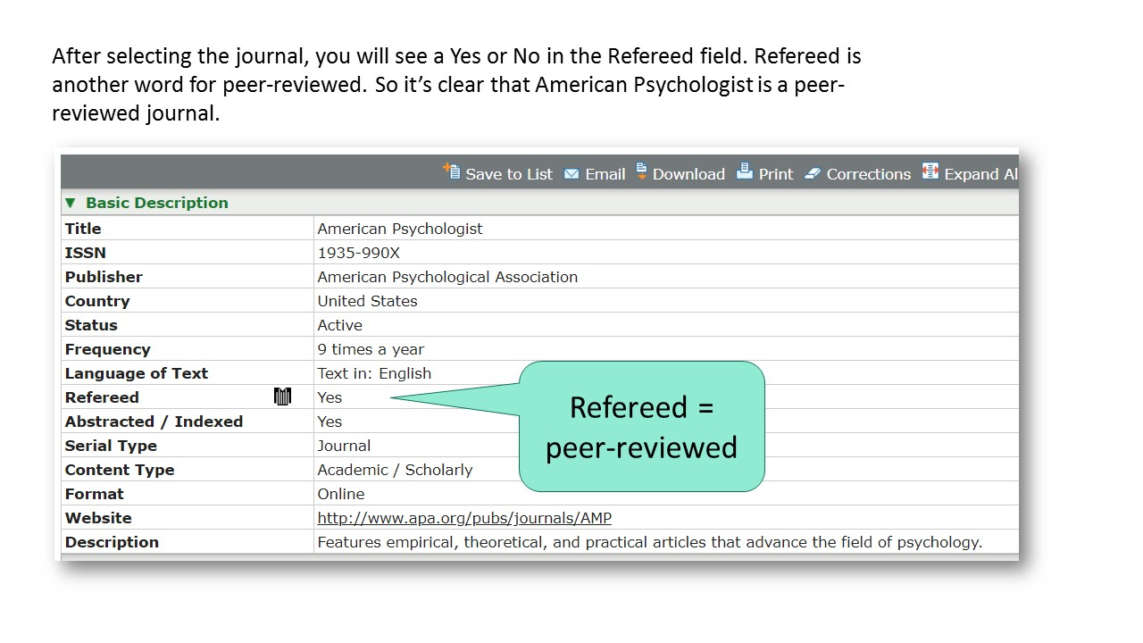 Image of journal record in Ulrichsweb. After selecting the journal, you will see a Yes or No in the Refereed field. Refereed is another word for peer-reviewed. So it's clear that American Psychologist is a peer-reviewed journal.
