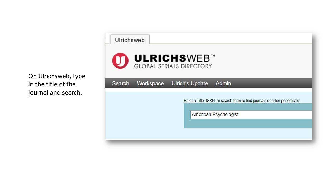 Image of Ulrichsweb homepage. On Ulrichsweb, type in the title of the journal and search.