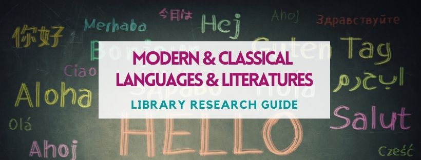 """Decorative image with the words """"Modern and Classical Languages and Literatures Library Research Guide"""""""