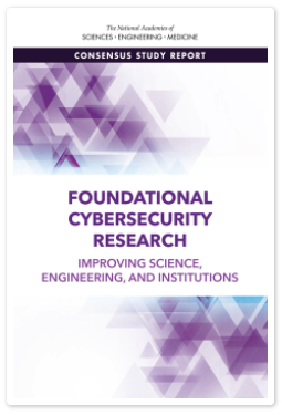 Foundational Cybersecurity Research:  Improving Science, Engineering, and Institutions (2017)