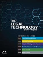 2017 Legal Technology Survey Report, Combined Volumes 1-6