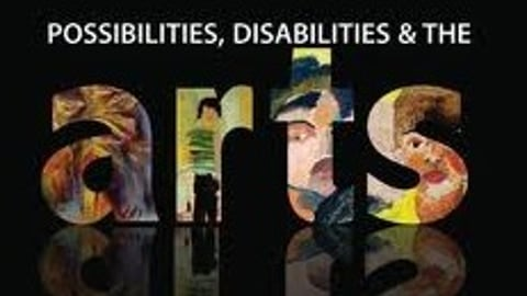 """Thumbnail image of the film """"ARTS: Possibilities, Disabilities & The Arts"""""""