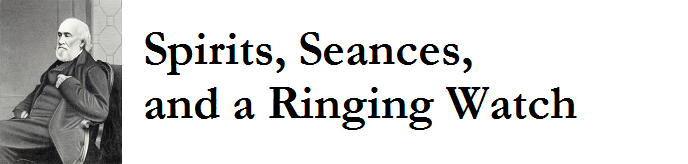 Spirits, Seances, and a Ringing Watch