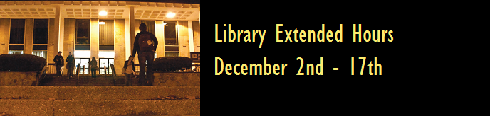 Library Extended Hours December 2nd - 17th