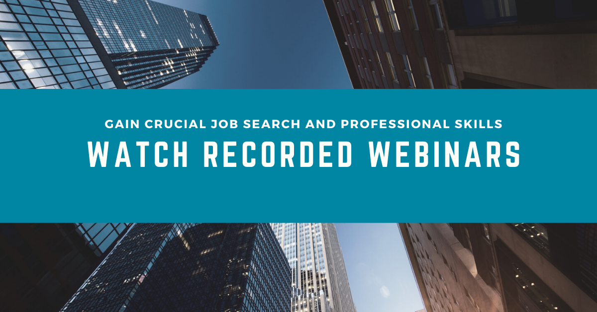 Gain Crusical Job Search and Professional Skills - watch recorded webinars