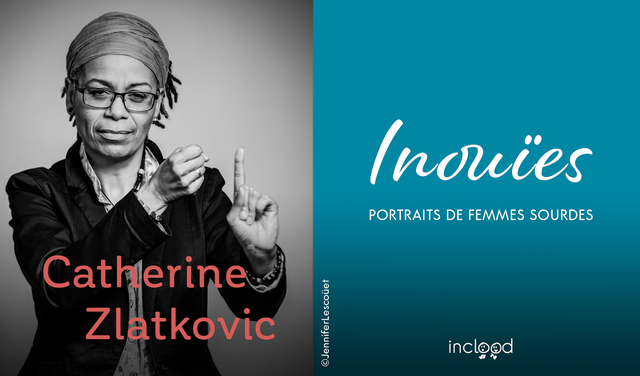 Inouïes: Portraits de Femmes Sourds cover with photograph of Catherine Zlatkovic