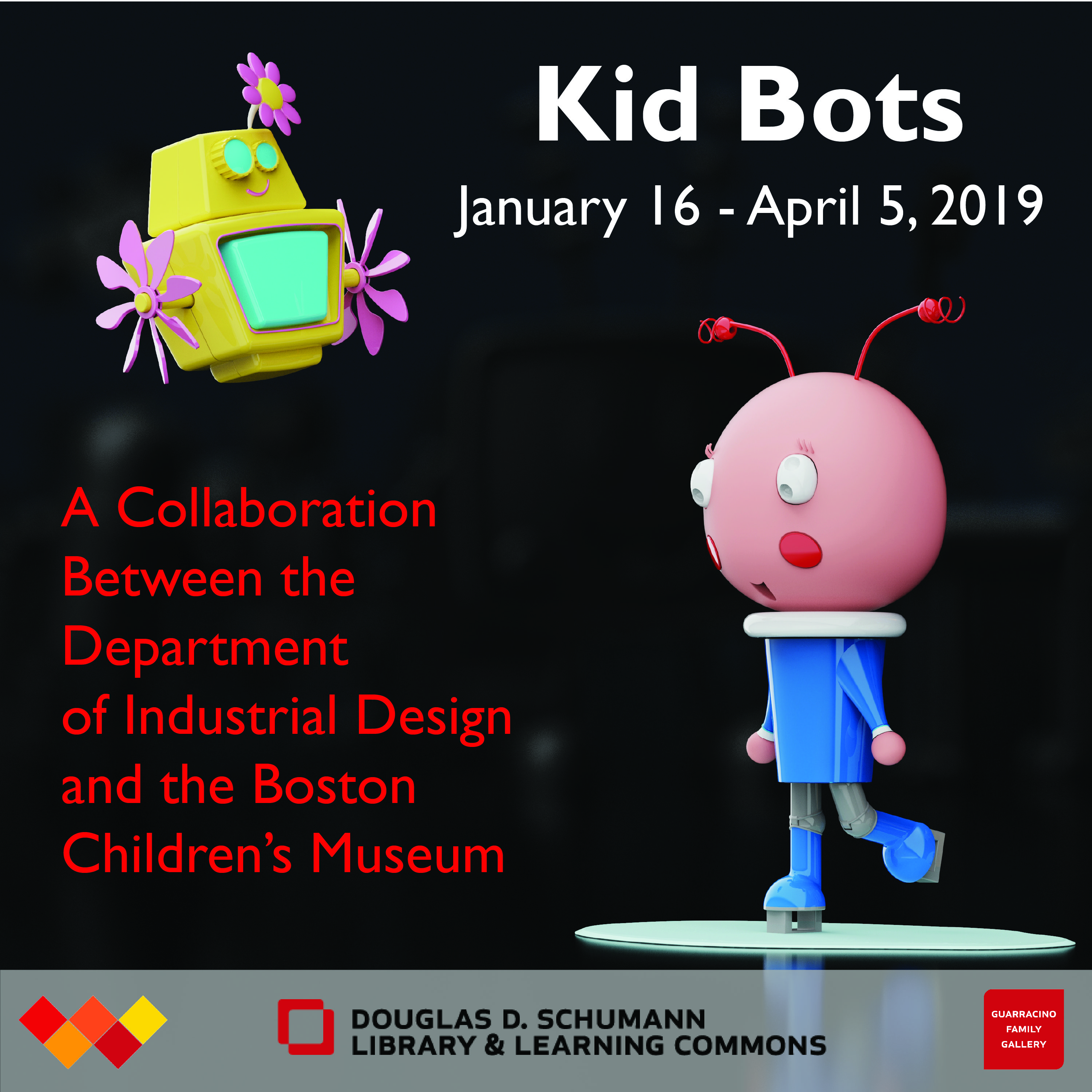 Kid Bots - January 16 - April 5, 2019 - A collaboration between the department of industrial design and the Boston Children's Museum
