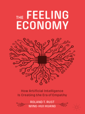 Book Cover for The Feeling Economy: How Artificial Intelligence is Crating the Era of Empathy