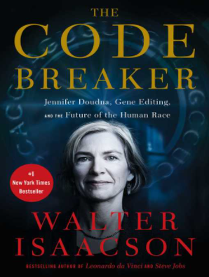 Book Cover for The Code Breaker: Jennifer Doudna, gene editing, and the future of the human race