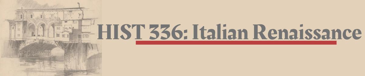 HIST 336: Italian Renaissance