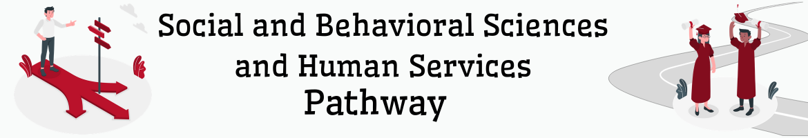 social and behavioral sciences and human services pathway