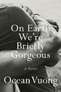 Cover of On Earth We Are Briefly Gorgeous