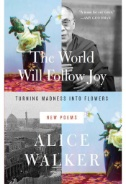 Cover of The World Will Follow Joy by Alice Walker