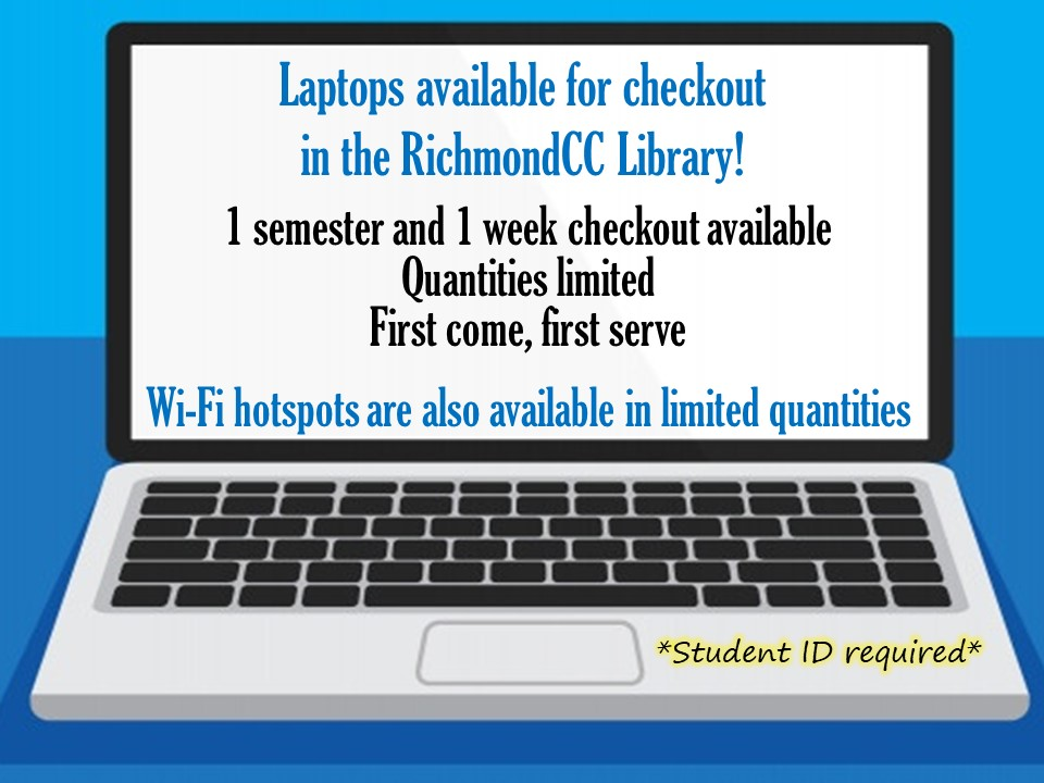 Text image: Laptops available for checkout, limited quantities, first come first serve, student id required