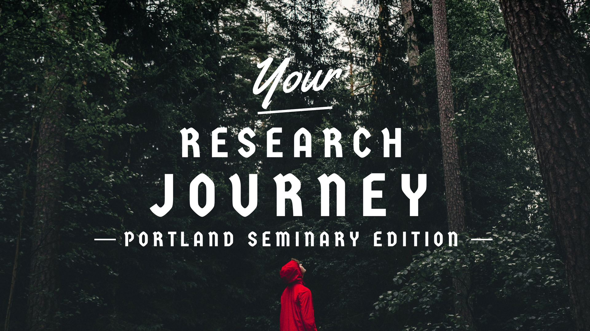 Your Research Journey: Portland Seminary Edition
