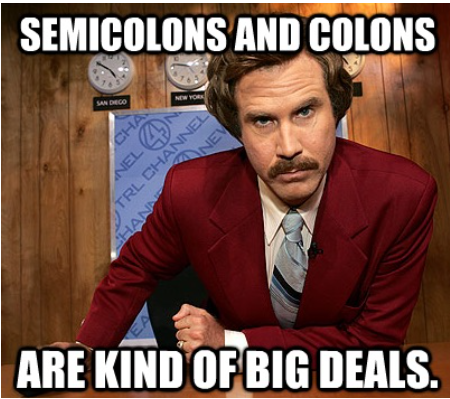 semicolons and colons are kind of a big deal