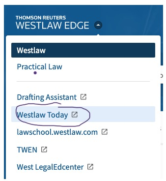 screen snip of Westlaw pull-down menu showing Westlaw Today link