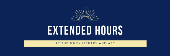 Miley Library and ASC Extended Hours