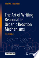 Art of Writing Reasonable Organic Reaction Mechanisms