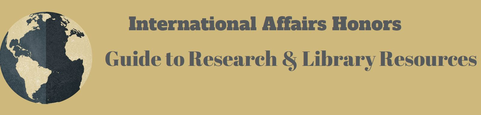 International Affairs Honors Guide to Research and Library Resources