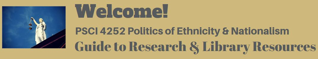 PSCI 4252 Ethnicity and nationalism guide to research and library resources