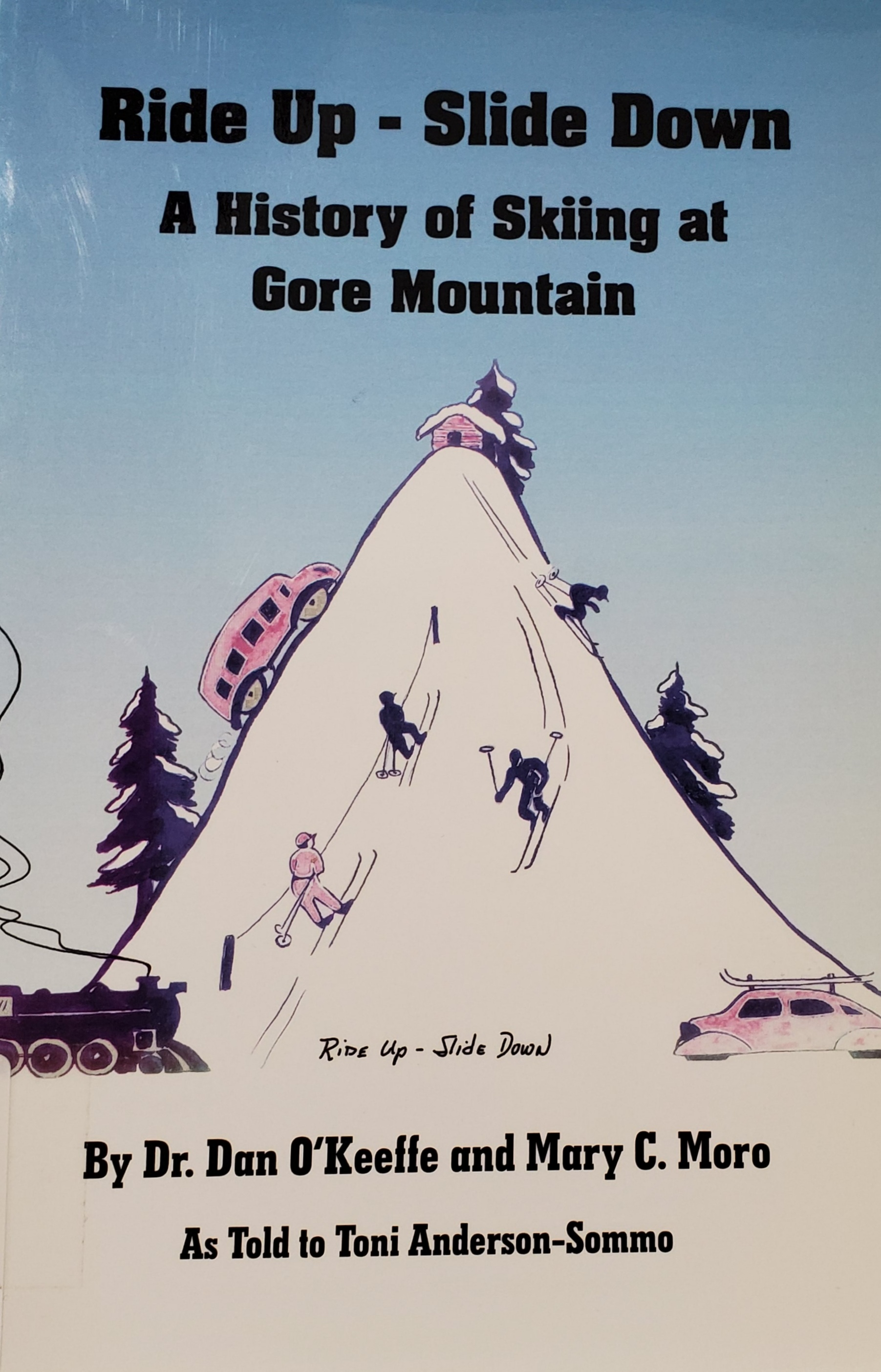 Ride up - slide down: A history of skiing at Gore Mountainr
