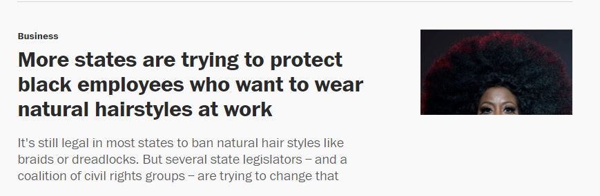 Headline: More states are trying to protect black employees who want to wear natural hairstyles at work