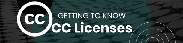 Getting to Know CC Licenses