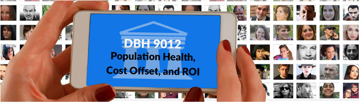 DBH 9012:  Population Health, Cost Offset, and ROI