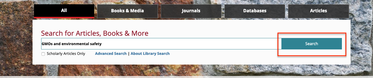 screenshot of the All search tab on the library's home page. in the search bar are the terms GMO and environmental safety. The search button on the right hand side of the box is circled in red.