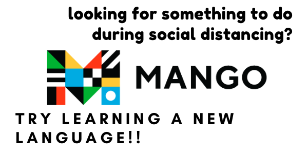 Looking for something to do during Social Distancing? Try learning a new language. Mango Languages
