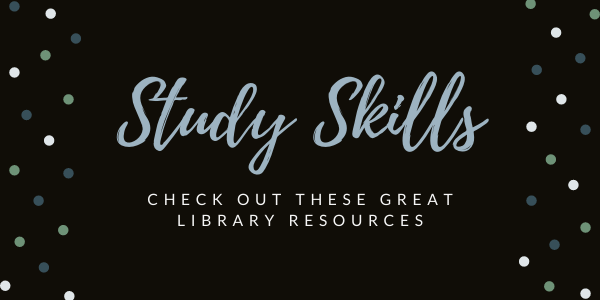 Study Skills - Check out these great library resources