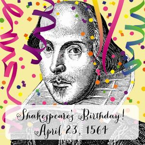 "Line drawn portrait of Shakespeare with multicolored confetti and streamers overlaid, text reads ""Shakespeare's Birthday! April 23, 1564""."