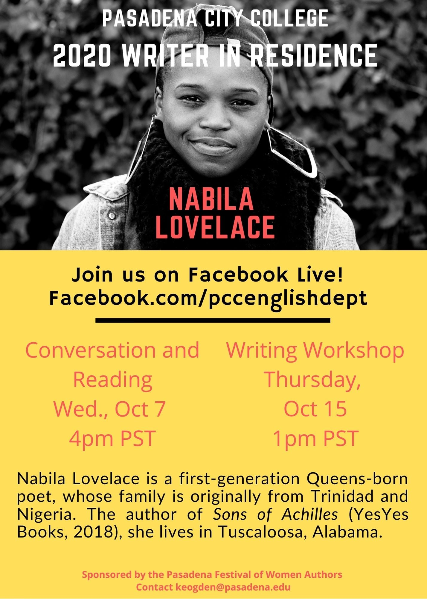 Nabila Lovelace flyer with portrait photo of author, dates and times of past author events and biographical description Nabila Lovelace is a first-generation Queens-born poet whose family is originally from Trinidad and Nigeria. The author of Sons of Achilles (YesYes Books, 2018), she lives in Tuscaloosa, Alabama.