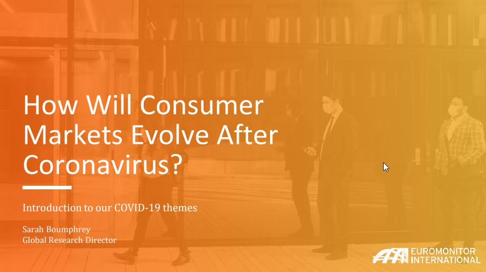how will consumer markets evolve  after Coronavirus