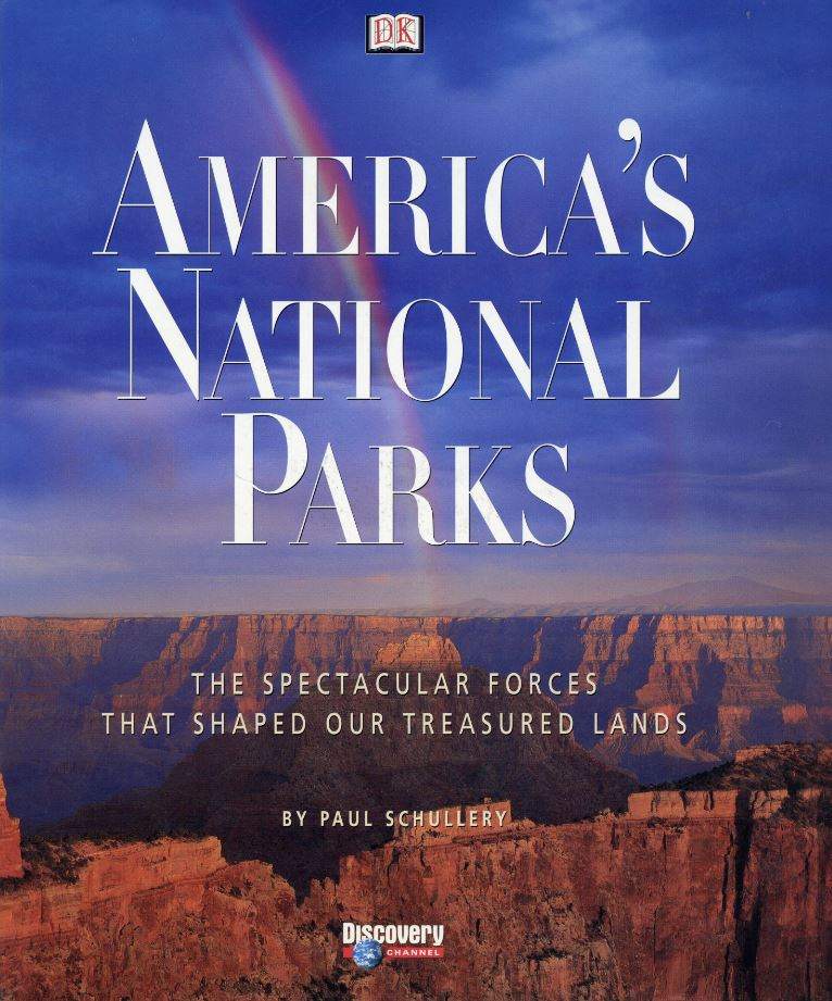America's national parks : the spectacular forces that shaped our treasured lands