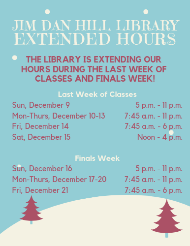The library is extending our hours during the last week of classes and finals week!