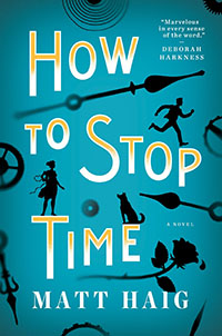How to Stop Time by Matt Haig.