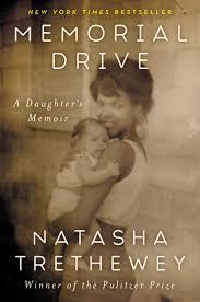 Memorial Drive: A Daughter's Memoir by Natasha Threthewey