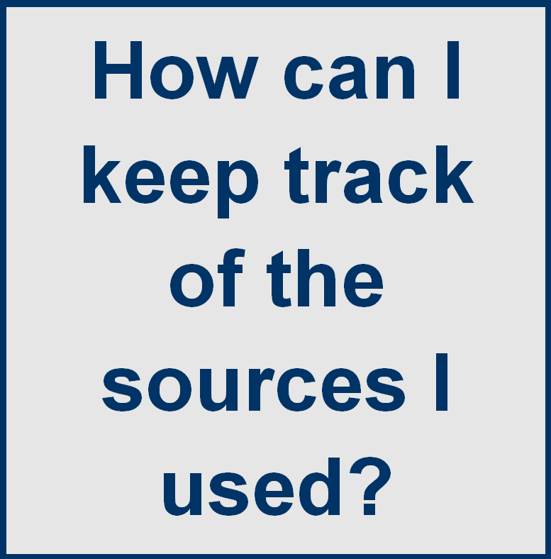 How can I keep track of the sources I used?
