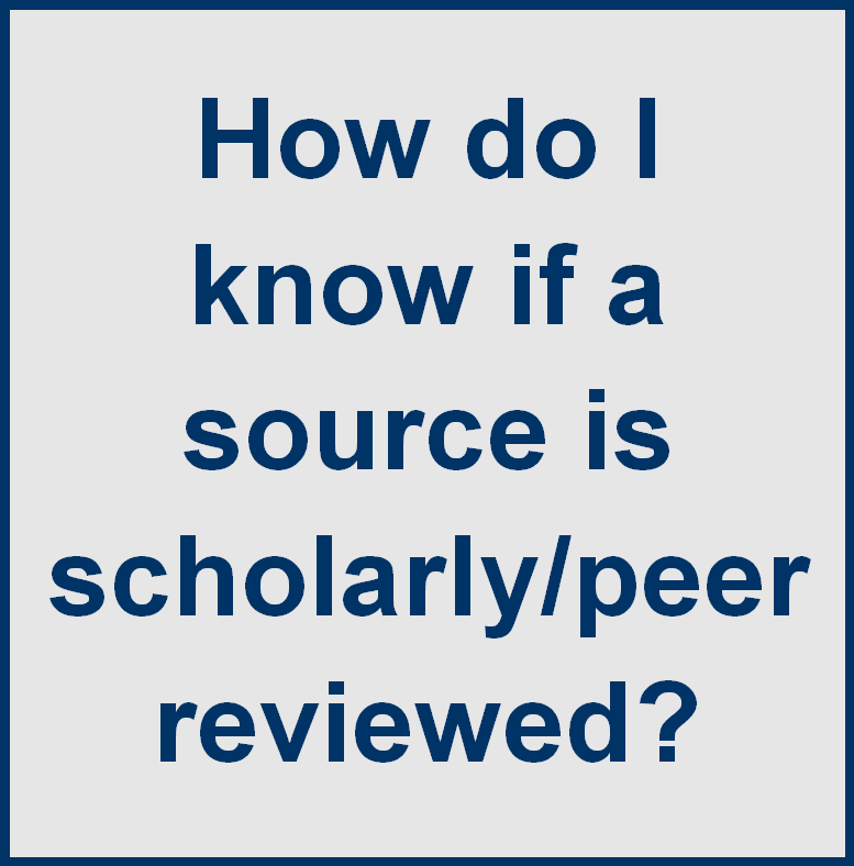 How do I know if a source is scholarly/peer reviewed?