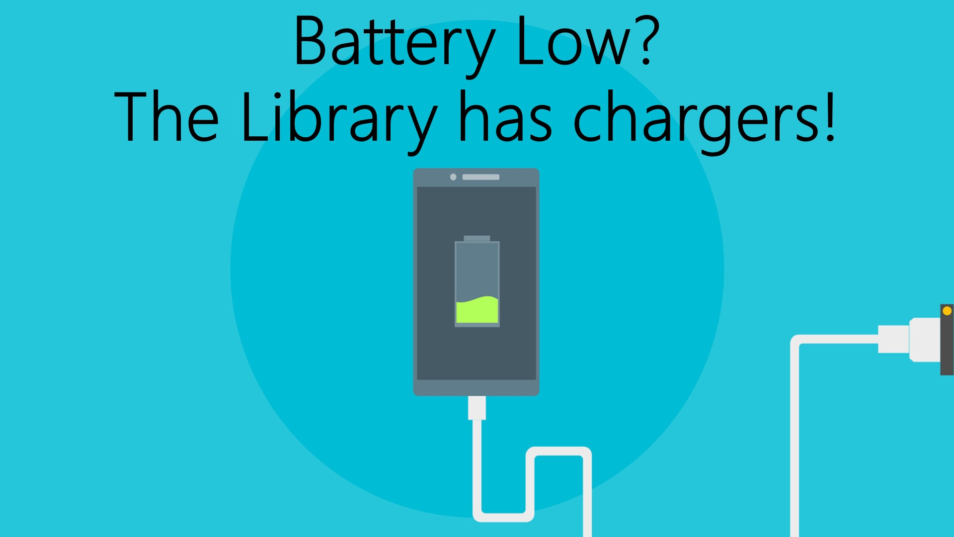 Slide - Chargers available at the Circulation Desk