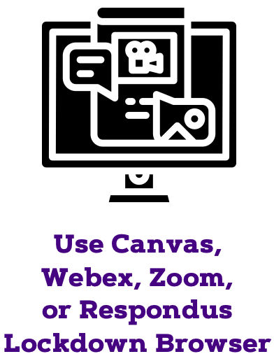 Use Canvas, Webex, or Respondus Lockdown Browser