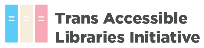 trans accessible libraries initiative