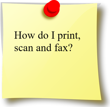 "Image saying ""How do I print, scan and fax?"""