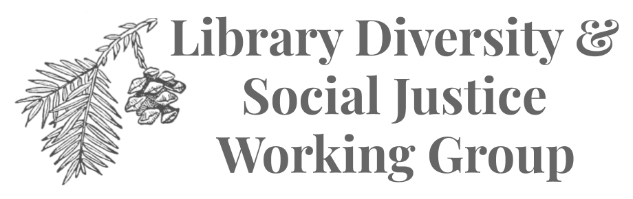 Library Diversity and social justice working group
