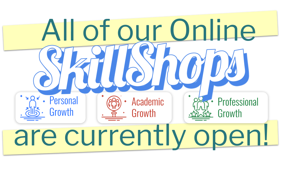 All of our online SkillShops are currently open!