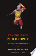 Taking back philosophy : a multicultural manifesto