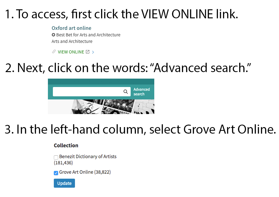 To access, first click the VIEW ONLINE link. Next, click on the words Advanced Search. Then, in the left-hand column, select Grove Art Online.